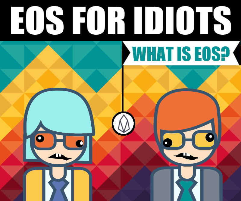 EOS FOR IDIOTS: What is EOS?