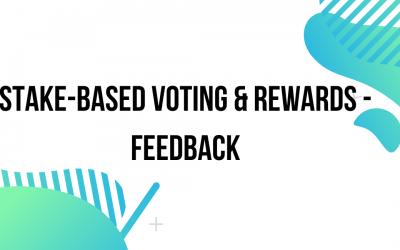 Stake-based Voting & Rewards – Feedback